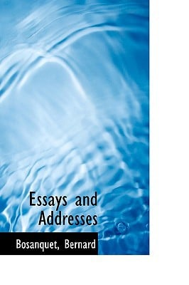 Essays and Addresses book written by Bernard, Bosanquet