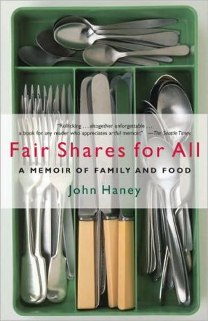 Fair Shares for All: A Memoir of Family and Food book written by John Haney