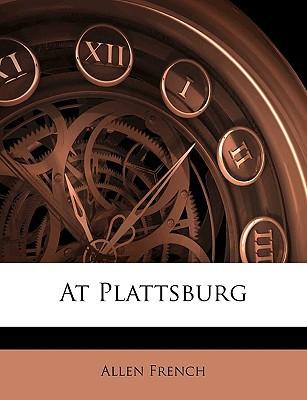 At Plattsburg book written by French, Allen