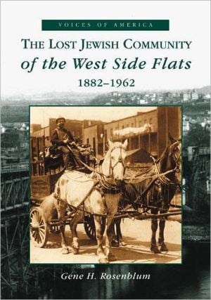 The Lost Jewish Community of the West Side Flats:: 1882-1962 (People of the Heartland) book written by Gene Rosenblum,G. Rosenblum