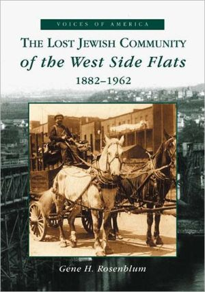 The Lost Jewish Community of the West Side Flats:: 1882-1962 (People of the Heartland) written by Gene Rosenblum,G. Rosenblum