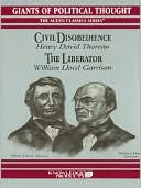 Civil Disobedience and The Liberator book written by Wendy McElroy