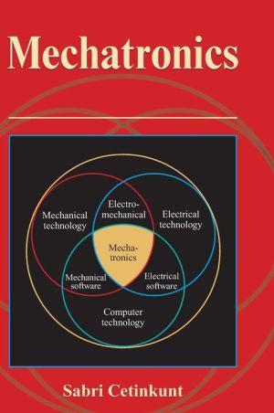 Mechatronics book written by Sabri Cetinkunt