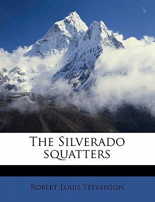 The Silverado Squatters book written by Stevenson, Robert Louis