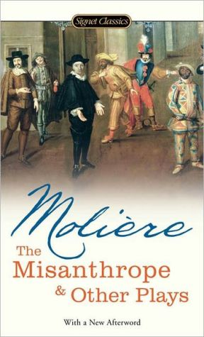 The Misanthrope: And Other Plays book written by Moliere
