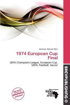 1974 European Cup Final written by Germain Adriaan