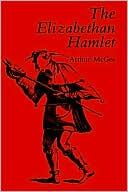 The Elizabethan Hamlet book written by Arthur McGee