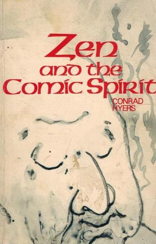 Zen and the comic spirit written by M. Conrad. Hyers