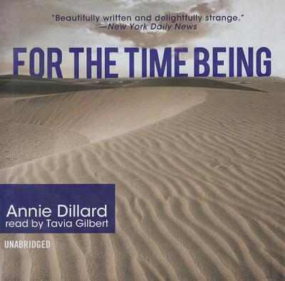 For the Time Being book written by Annie Dillard