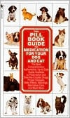 The Pill Book Guide to Medication for Your Dog and Cat book written by Lenny Southam