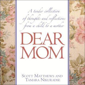 Dear Mom book written by Scott Matthews