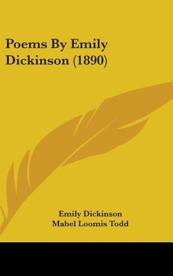 Poems by Emily Dickinson (1890) written by Dickinson, Emily , Todd, Mabel Loomis , Higginson, T. W.