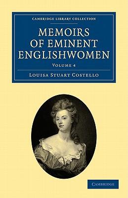 Memoirs of Eminent Englishwomen book written by Costello, Louisa Stuart