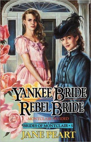 Yankee Bride/Rebel Bride, Vol. 5 book written by Jane Peart
