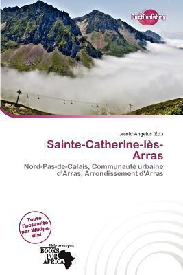 Sainte-Catherine-L S-Arras written by Jerold Angelus