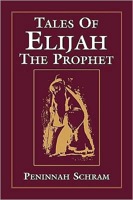 Tales Of Elijah The Prophet book written by Peninnah Schram