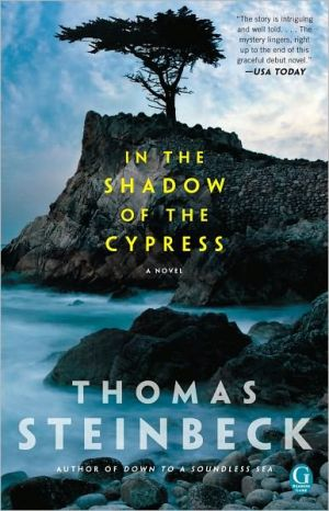 In the Shadow of the Cypress book written by Thomas Steinbeck