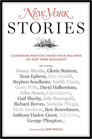 New York Stories: The Best Writing from Four Decades of New York Magazine book written by Steve Fishman