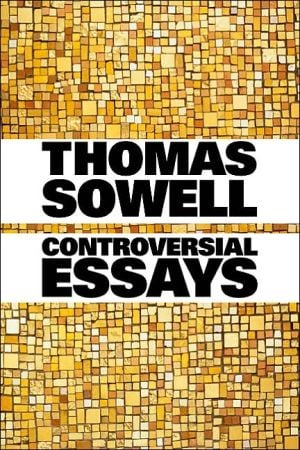 Controversial Essays book written by Thomas Sowell