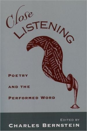 Close Listening: Poetry and the Performed Word book written by Charles Bernstein