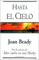 Hasta el Cielo book written by Joan Laidig Brady