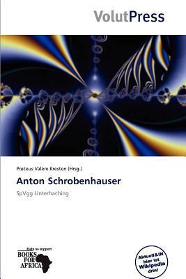 Anton Schrobenhauser written by Proteus Val Re Kresten