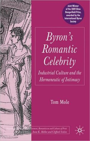 Byron's Romantic Celebrity book written by Tom Mole