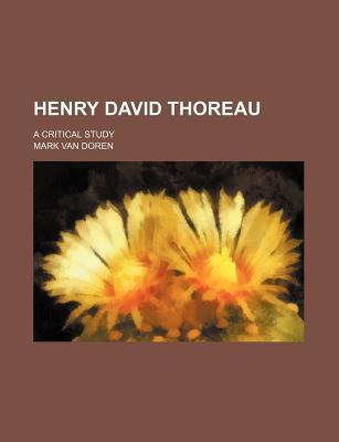Henry David Thoreau book written by Doren, Mark Van