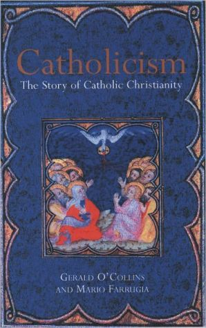 Catholicism: The Story of Catholic Christianity book written by Gerald O'Collins