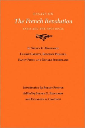 Essays on the French Revolution: Paris and the Provinces book written by Steven G. Reinhardt