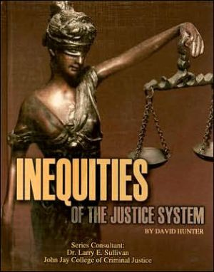 Inequities of the Justice System book written by David Hunter