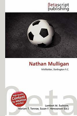 Nathan Mulligan written by Lambert M. Surhone