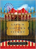 Life's Golden Ticket: An Inspirational Novel book written by Brendon Burchard