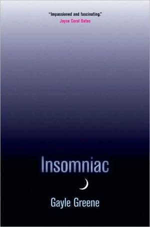 Insomniac book written by Gayle Greene