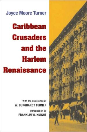 Caribbean Crusaders and the Harlem Renaissance book written by Joyce Moore Turner
