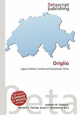 Origlio written by Lambert M. Surhone