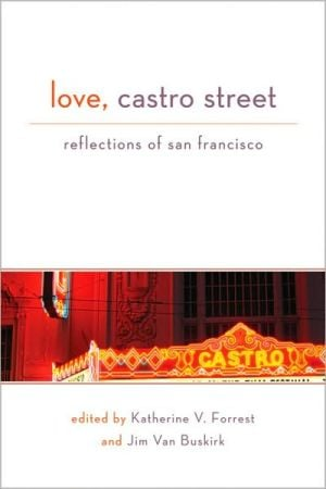 Love, Castro Street: Reflections of San Francisco book written by Katherine V. Forrest