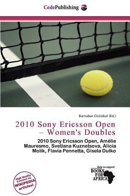 2010 Sony Ericsson Open - Women's Doubles written by Barnabas Crist Bal