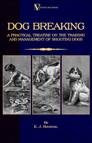 "Dog Breaking - a Practical Treatise On book written by Lewis ""Wildfowler"" Clements"