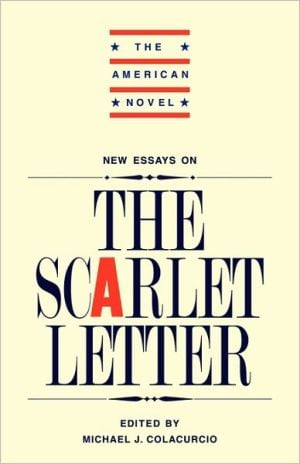 "New Essays on ""The Scarlet Letter"" book written by Michael J. Colacurcio"