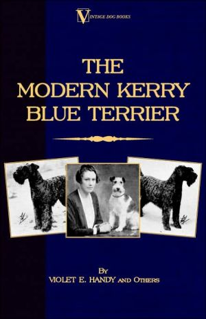 The Modern Kerry Blue Terrier (A Vintage Dog Books Breed Classic) book written by Violet E. Handy