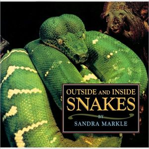 Outside and Inside Snakes book written by Sandra Markle