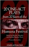 Twenty One-Acts from the Twenty Years at the Humana Festival, 1975-1995 written by Michele Volansky