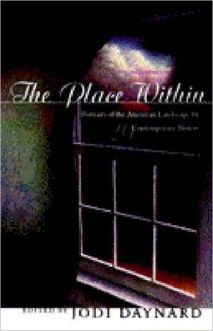 Place Within: Portraits of the American Landscape by Twenty Contemporary Writers book written by Daynard