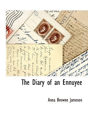The Diary of an Ennuyee book written by Jameson, Anna Browne