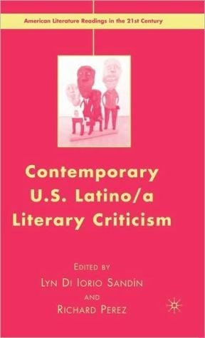 Contemporary U. S. Latino a Literary Criticism written by Lyn Di Iorio Sandin